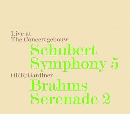 Schubert & Brahms: Live at The Concertgebouw