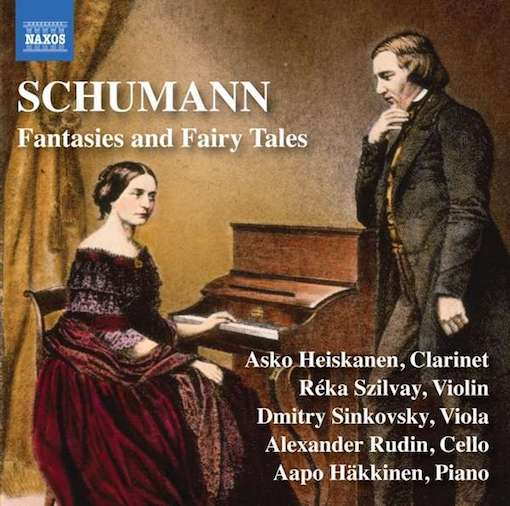 Schumann: Fantasies and Fairy Tales