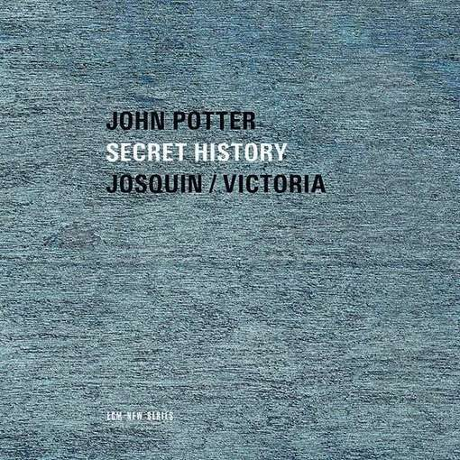 John Potter – 'Secret History', Josquin & Victoria