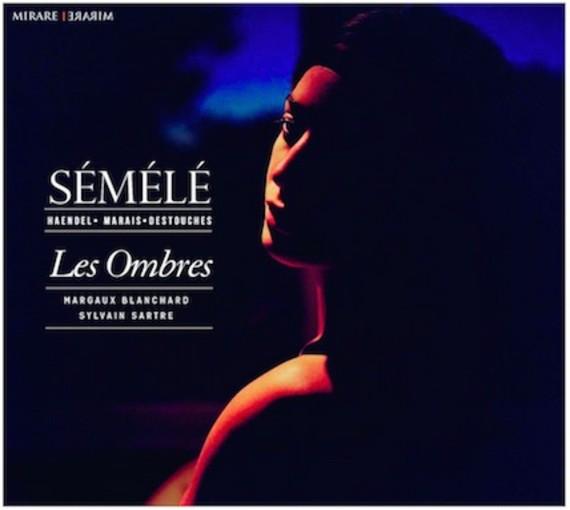 Marais, Destouches, Händel: Sémélé