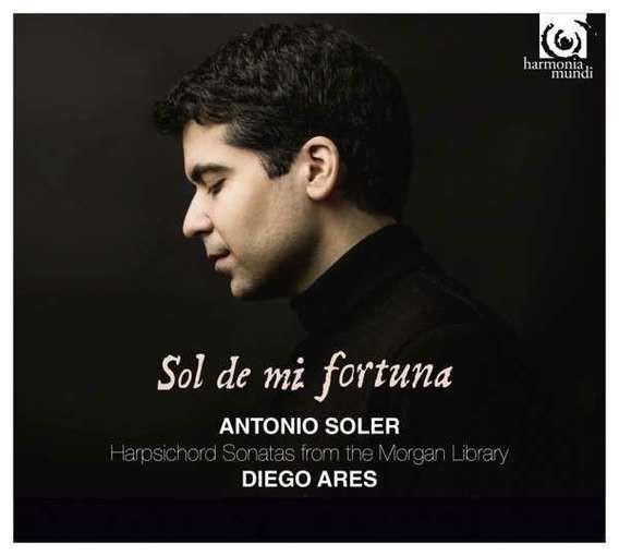 Soler: Sol de mi fortuna – Harpsichord Sonatas from the Morgan Library