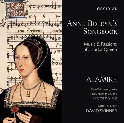 Anne Boleyn's Songbook – Music & Passions of a Tudor Queen
