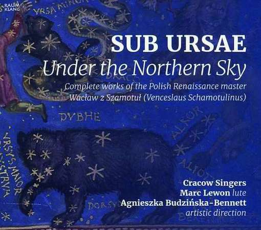 Wacław z Szamotuł: Sub ursae – Under the Northern Sky