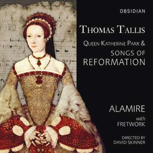 Tallis: Queen Katherine Parr, Songs of Reformation