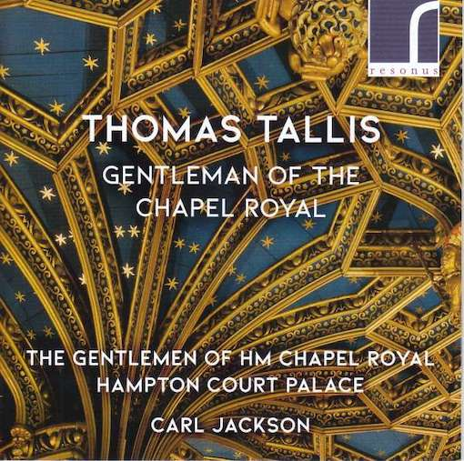 Thomas Tallis – Gentleman of the Chapel Royal