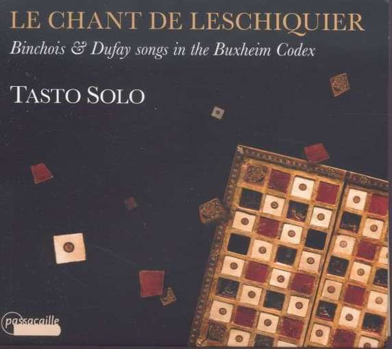 Le Chant de Leschiquier – Binchois & Dufay Songs in the Buxheim Codex