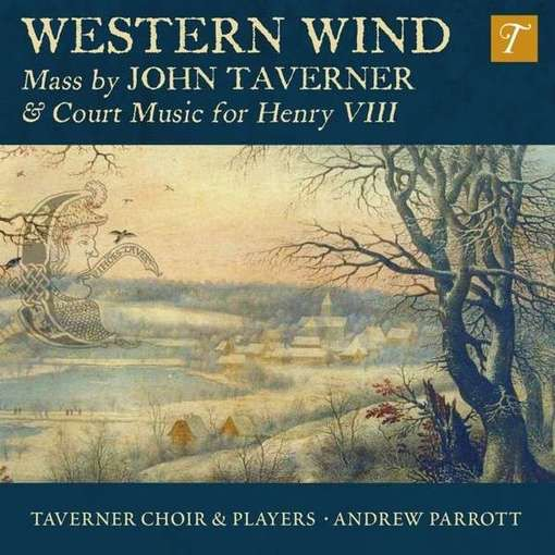 Taverner: Western Wind – Mass & Court Music for Henry VIII