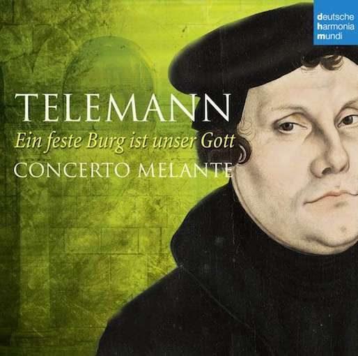 Telemann / Walter: Ein feste Burg ist unser Gott