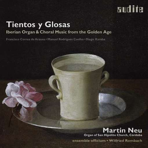 Tientos y Glosas – Iberian Organ & Choral Music from the Golden Age