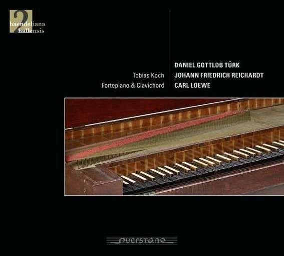 Türk, Reichardt, Loewe: Works for Fortepiano & Clavichord