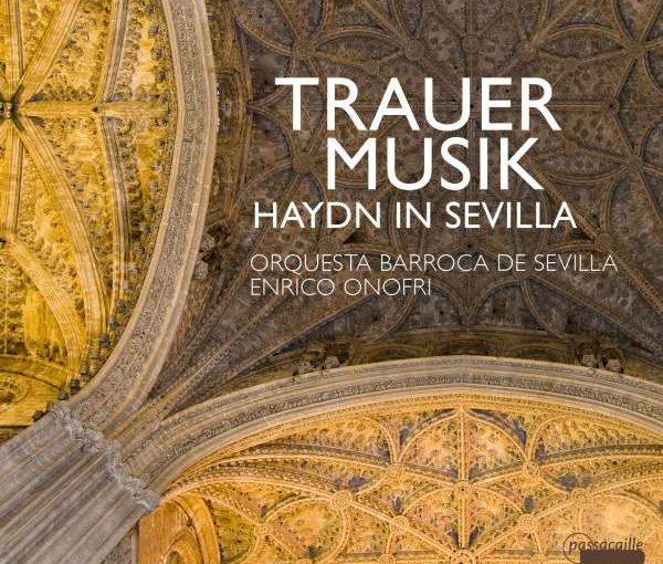 Trauermusik – Haydn in Sevilla