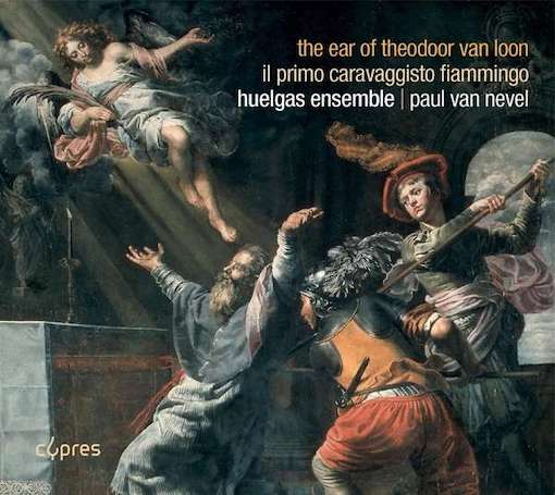 Huelgas Ensemle – The Ear of Theodoor van Loon