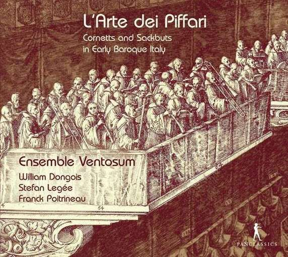 L'Arte dei Piffari – Cornetts and Sackbuts in Early Baroque Italy