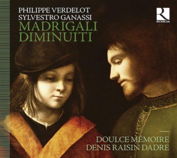 Verdelot & Ganassi: Madrigali Diminuiti