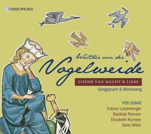 Walther von der Vogelweide: Lieder von Macht & Liebe